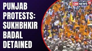Punjab Vaccine Scam | SAD Workers Protest Against Punjab CM | Sukhbhkir Badal Detained | CNN News18