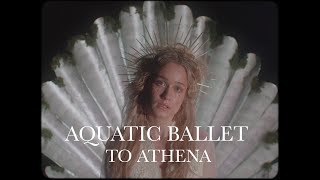 To Athena - Aquatic Ballet (Official Video)
