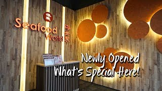 What's Special in the Newly Opened Seafood World Restaurant @ Jaya 33 |在新开业的海鲜世界餐厅@ Jaya 33特别之处