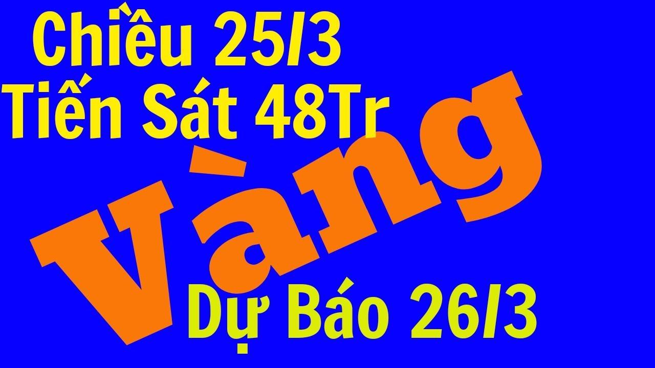 Giá Vàng Chiều Hôm Nay Ngày 25/3/2020-Dự Báo 26/3 Vàng SJC 9999 24k Bao Nhiêu 1 Chỉ