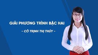 Luyện thi vào lớp 10 môn Toán -Giải phương trình bậc hai- cô Trịnh Thị Thúy[HOCMAI]