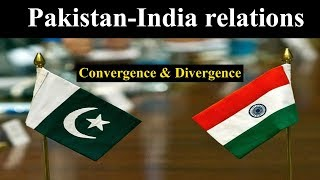 Pakistan-India Relations : Convergence and Divergence - Current Affairs