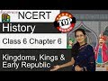 NCERT Class 6 History Chapter 6: Kingdoms, Kings and Early Republic