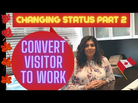 How To Convert Visitor Visa To Work Permit PART 2 - Changing Status In Canada 2020 NEW RULES
