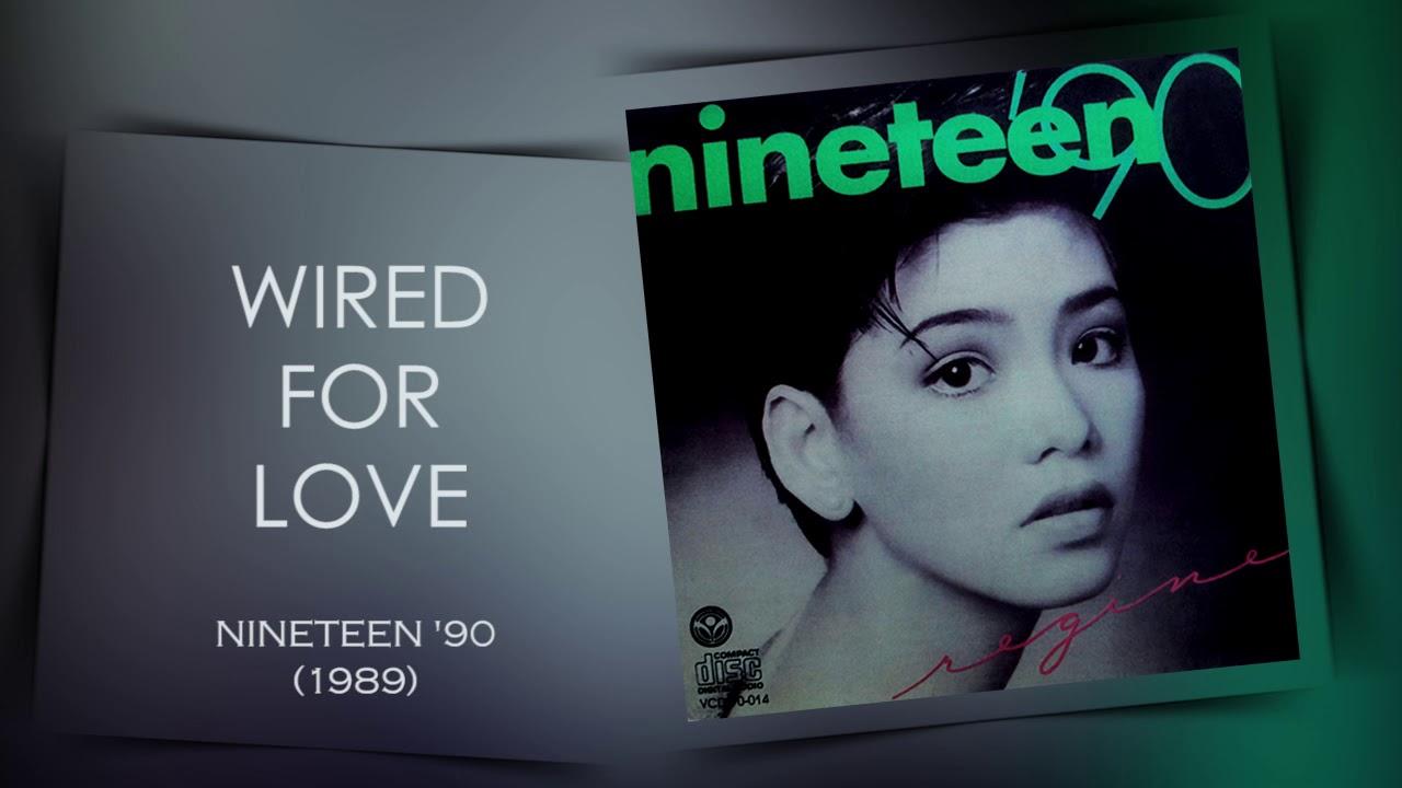 Wired For Love - Regine Velasquez (Nineteen \'90 - 1989) - YouTube