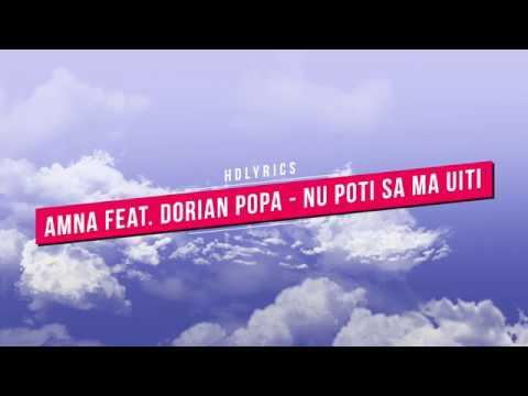 Amna feat Dorian Popa - Nu poti sa ma uiti - HDLyrics -
