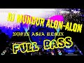 Viral Mundur Alon-Alon [REMIX] || DJ NOFIN ASIA TERBARU 2019