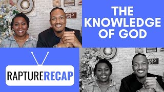 The Knowledge of God | Who You Are In Christ | Rapture Recap 12-29-19