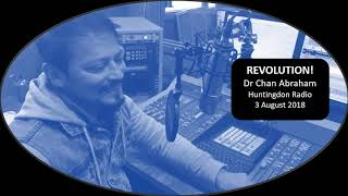 Dr Chan Abraham   Revolution   Thought for the Day Huntingdon Radio 3 August 2018