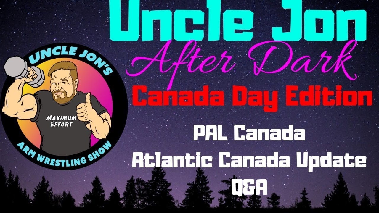 Uncle Jon After Dark | Canada Day Special | July 1st