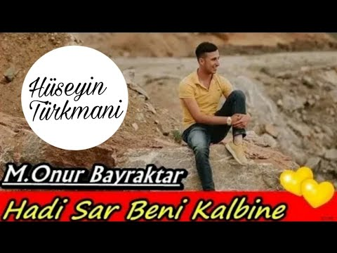 Onur Bayraktar - Hadi Sar Beni Kalbine [Official Video] ᴴᴰ