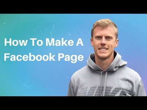 How To Make A Facebook Page For Beginners 2018 - Facebook Page Tutorial
