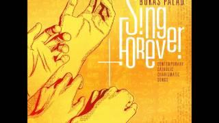 Sing Forever/Magsiawit Magpakailanman by Bukas Palad