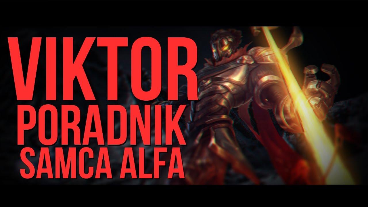 Viktor -  Poradnik Samca Alfa 2017  [League of Legends]