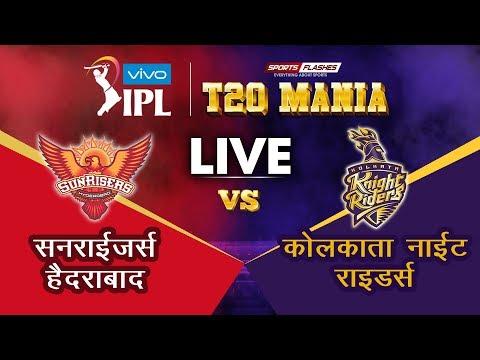 Live Hyderabad vs Kolkata  T20 | Live Scores and Analysis | IPL 2019