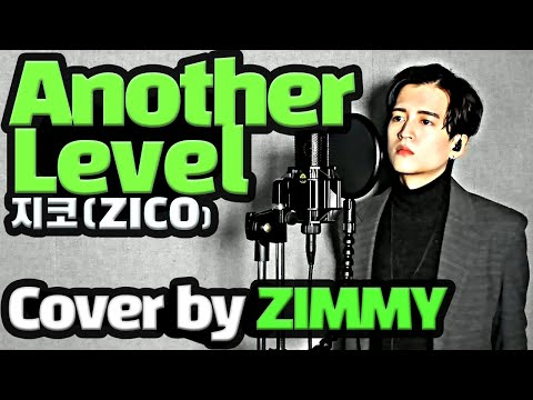Download  RAP COVER  another level Feat. 페노메코 - 지코 ZICO ┃Cover by Zimmy┃ Mp4 baru