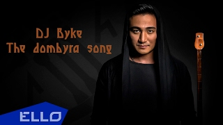 Dj Byke   The dombyra song / ELLO UP^ /