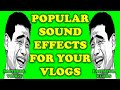 Popular Sound Effect For Your Vlogs
