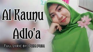 Al Kaunu Adlo'a -  [ Full Lyric latin ] by PUM PUM