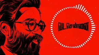 Vada Chennai | Theme music