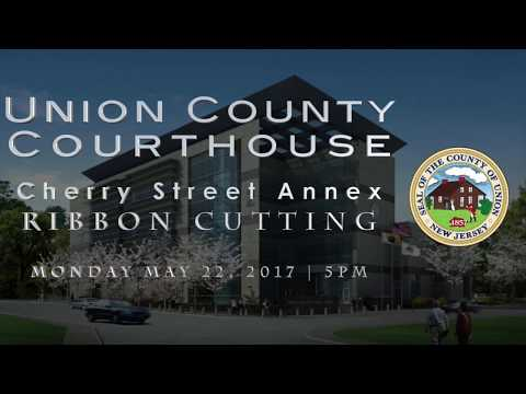 Union County - Union County Courthouse Cherry Street Annex Ribbon Cutting - Union County NJ