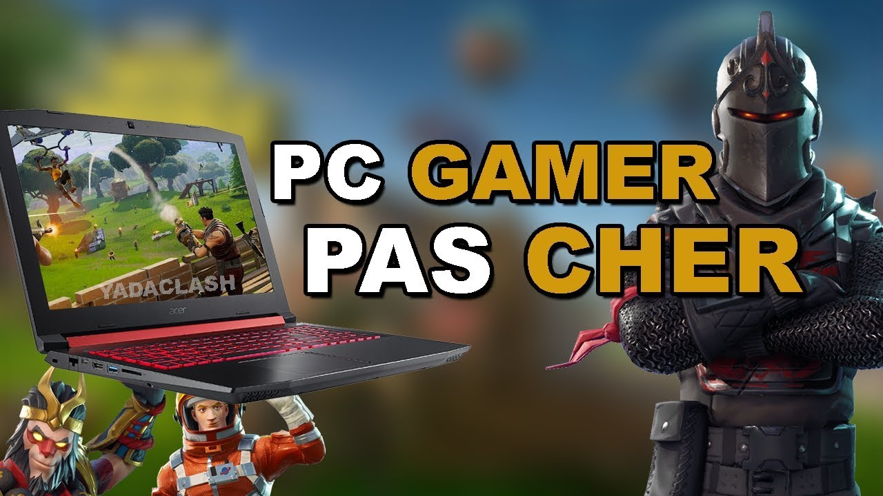 pc portable gamer fortnite pas cher 2018 youtube