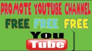 How To promote YouTube Channel Free