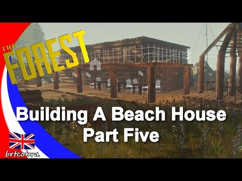 The Forest - Beach House Part Five - Almost Done