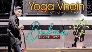 Yoga Vhein - Bukan Budak Cinta (   )