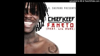 Chief Keef - Faneto (Feat. Lil Durk)