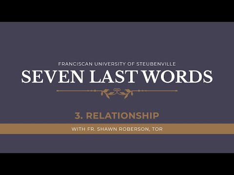 The Seven Last Words of Jesus | Third Word: Relationship