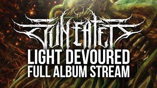 "Download SUN EATER - ""LIGHT DEVOURED"" OFFICIAL FULL STREAM | MIASMA RECORDS"