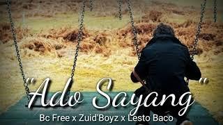 "Video ""ADO SAYANG"" [Bc free x Zuid'Boyz x Lesto Baco] download MP3, 3GP, MP4, WEBM, AVI, FLV Maret 2018"
