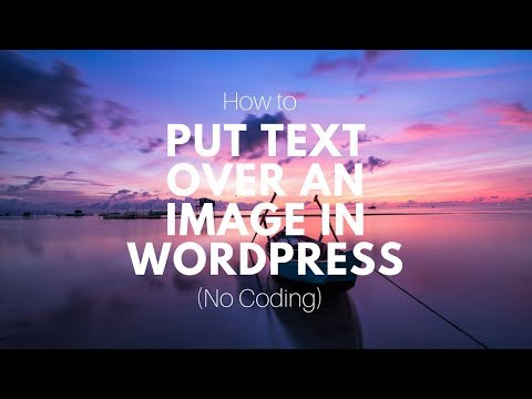 How To Put Text Over An Image In Wordpress (No Coding)