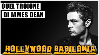 Quel troione di James Dean - Hollywood Babilonia #17