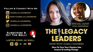 How To Turn Your Passion Into Impact & Lasting Change with Sola Adenekan