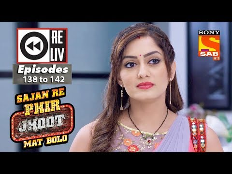 Weekly Reliv |Sajan Re Phir Jhoot Mat Bolo| 04th December  to 08th December 2017 |Episode 138 to 142
