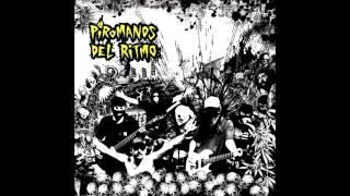 Piromanos del Ritmo - Nosotros tenemos el Fuego [FULL ALBUM]