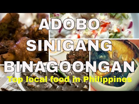 Adobo, Sinigang Binagoongan at i ba pa   Top local Pinoy foods not miss  in the Philippines