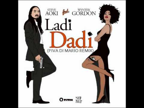 Steve Aoki Ft. Wynter Gordon - Ladi Dadi (Part II) (Piva Di Mario Remix)