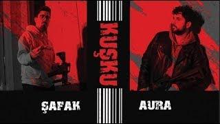 Şafak & Aura - Kuşku (Official Video)