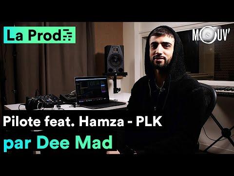 Youtube: PLK –«Pilote» feat. Hamza: comment Dee Mad a composé le hit