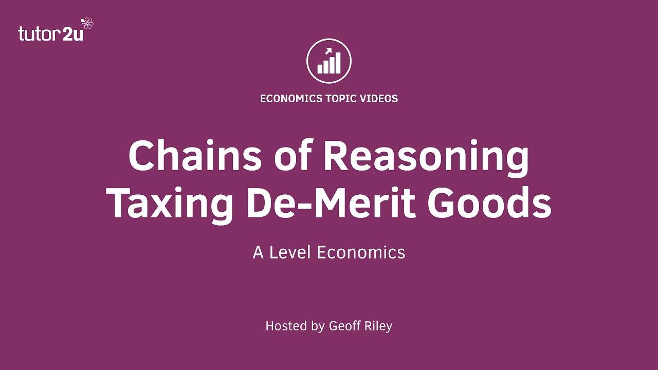Taxing De-Merit Goods (Chain of Analysis) | Economics | tutor2u