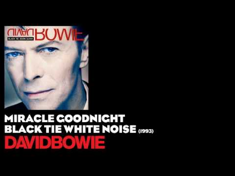 Miracle Goodnight - Black Tie White Noise [1993] - David Bowie