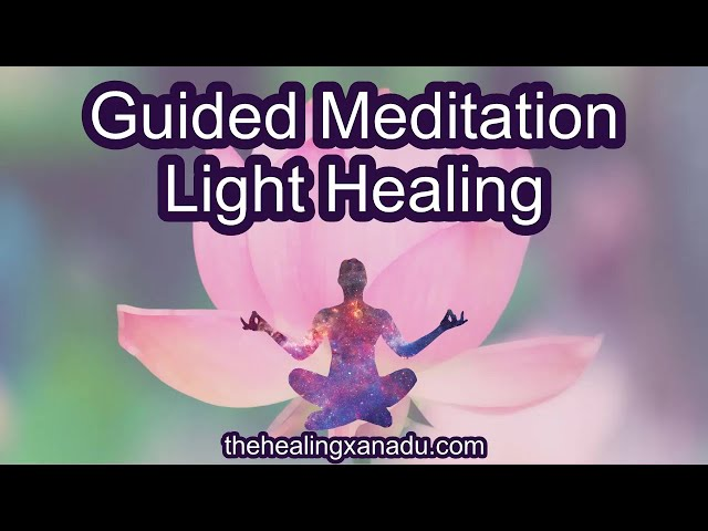 Guided Meditation - Healing with Light