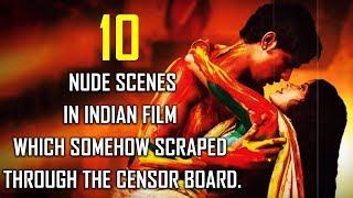 10 Nude scenes in Indian film which somehow scraped through the Censor Board.
