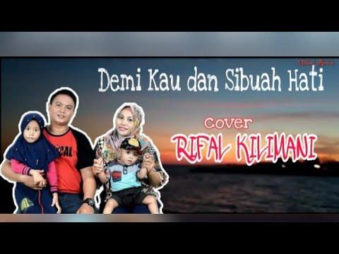 Cover Demi kau dan sibuah hati_!!_RIVAL KILIMANI_