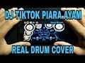 Dj Piara Ayam Yang Viral 2019 - Cover Real Drum