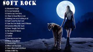 Soft Rock Classics - The Greatest Smooth Rock Hits Ever! - best songs of soft rock