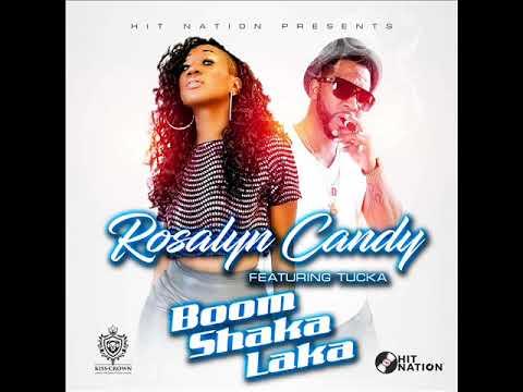 Rosalyn Candy - Boom Shaka Laka (Audio) ft. Tucka